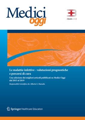 Medici Oggi - Le Malattie Infettive: Valutazioni Prognostiche e Percorsi di Cura corsi fad ecm online