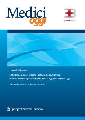 Medici Oggi - Riabilitazione: dall'inquadramento clinico al trattamento riabilitativo corsi fad ecm online